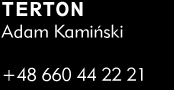 Terton Adam Kamiński +48 660 44 22 21